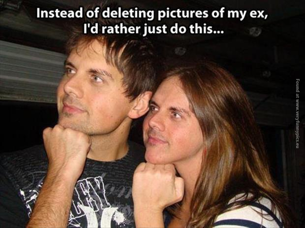 funny-pictures-instead-of-deleting-photos-of-my-ex